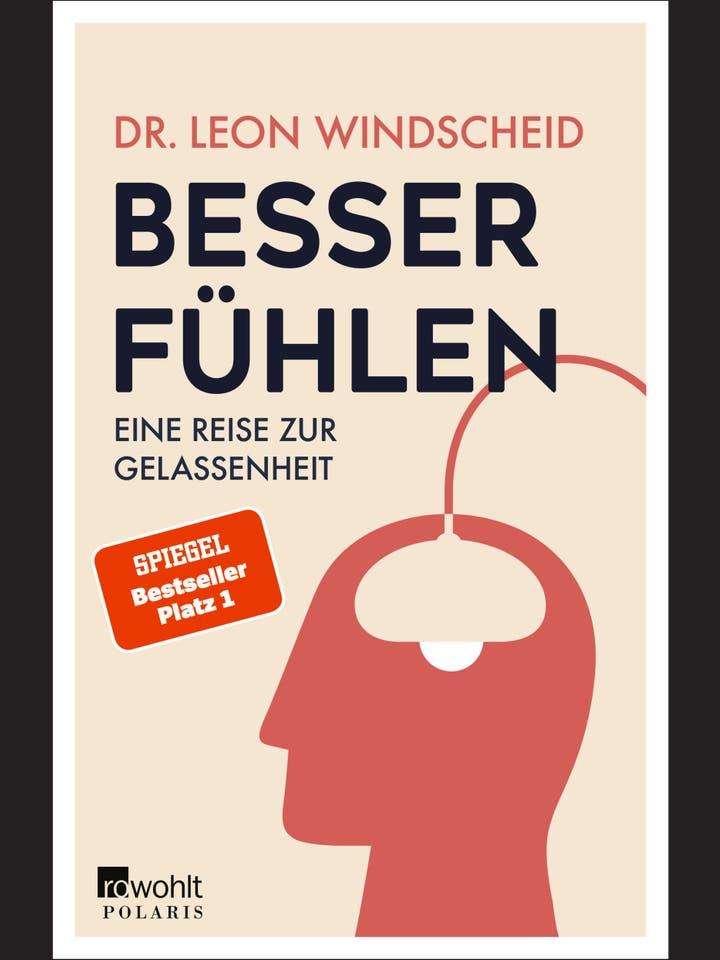 Leon Windscheid: Besser fühlen