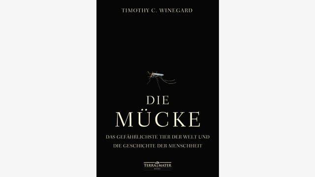 Timothy C. Winegard: Die Mücke