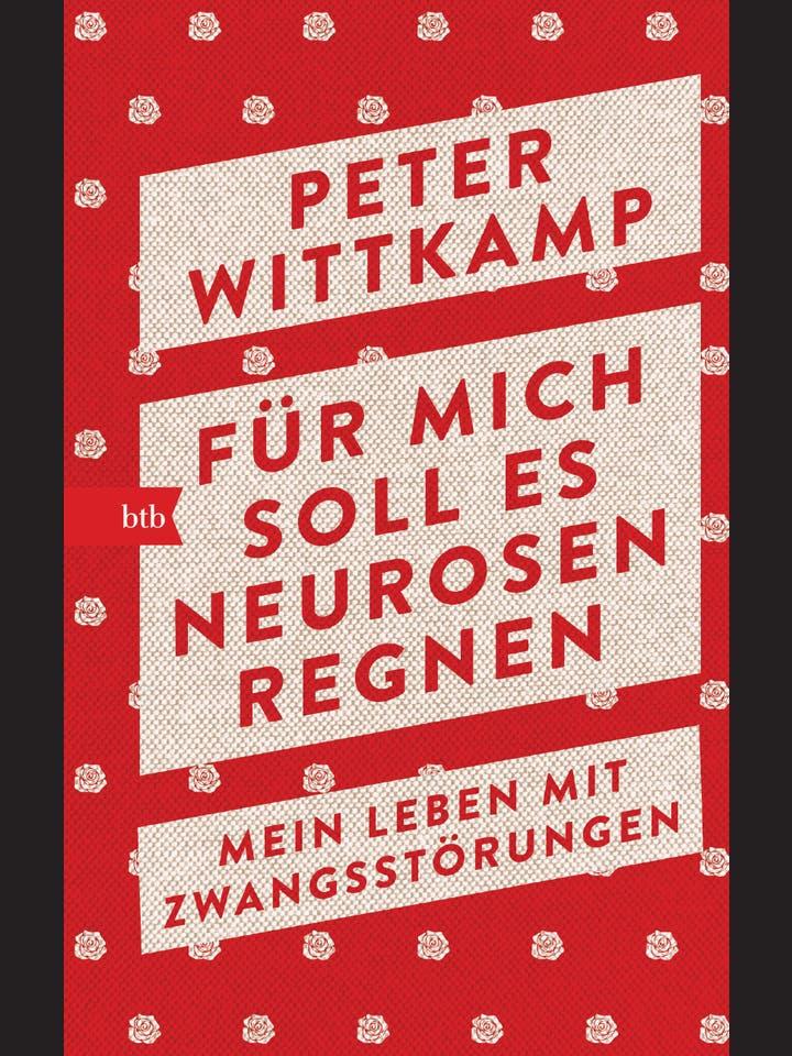 Peter Wittkamp: Für mich soll es Neurosen regnen