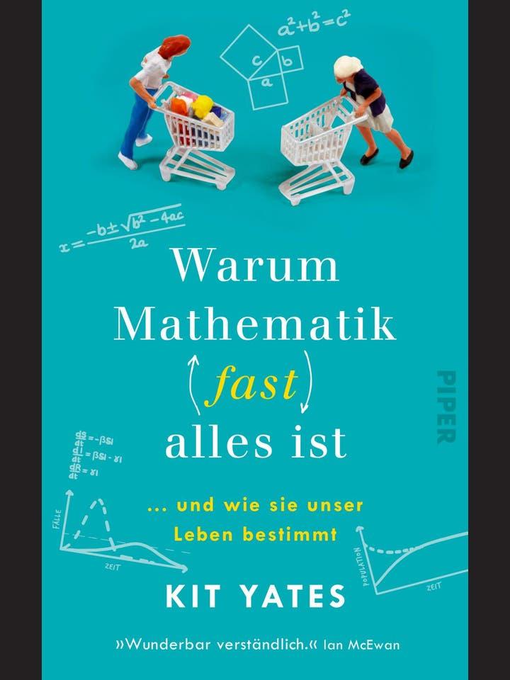 Kit Yates: Warum Mathematik (fast) alles ist