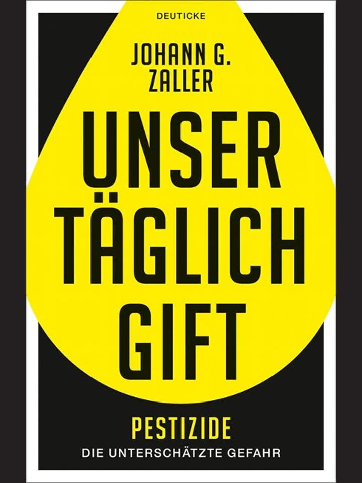 Johann G. Zaller: Unser täglich Gift