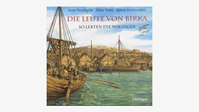 Sven Nordqvist, Mats Wahl, Björn Ambrosiani: Die Leute von Birka