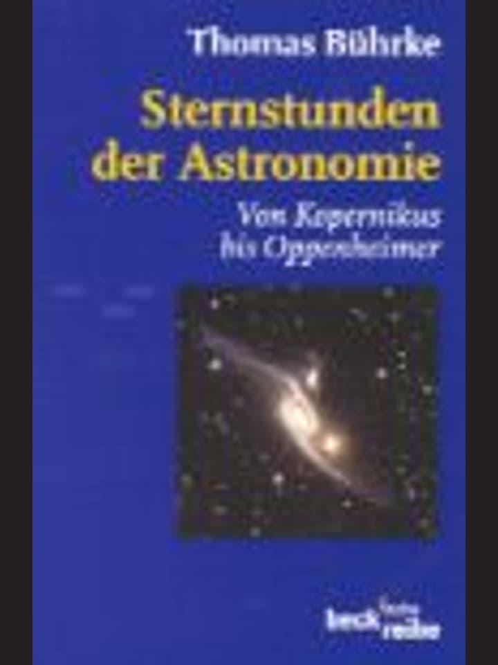 Thomas Bührke   : Sternstunden der Astronomie