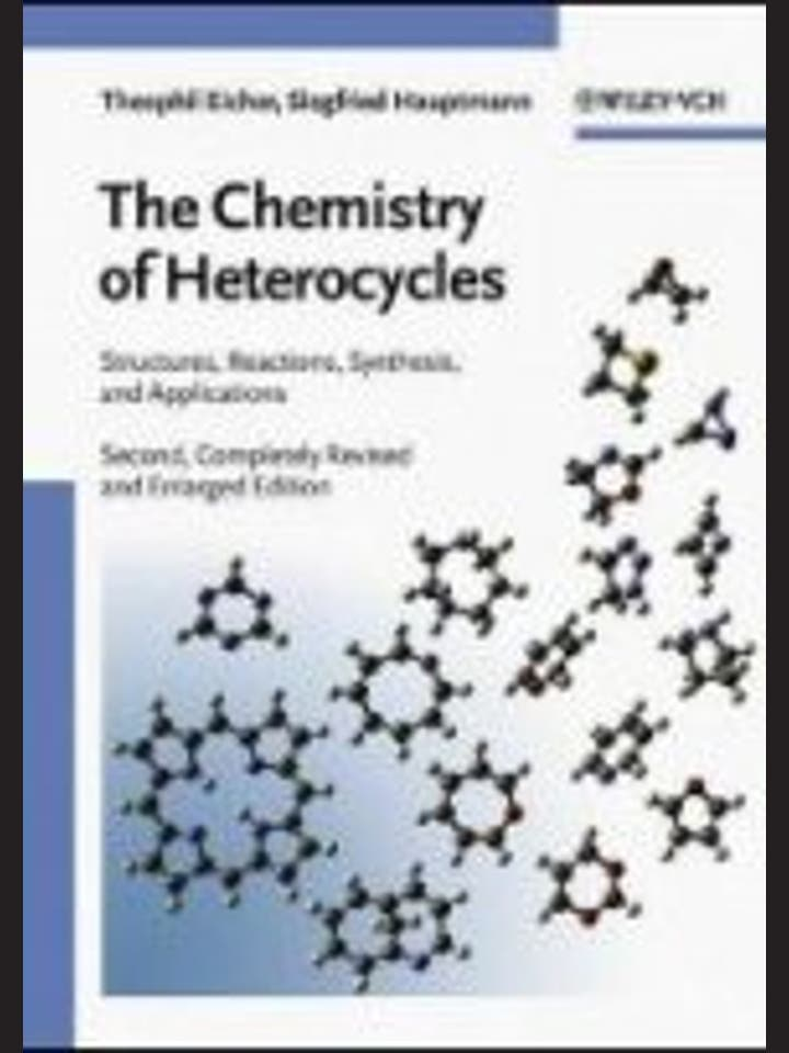 Eicher, Theophil, Hauptmann, Siegfried: The Chemistry of Heterocycles  Structure, Reactions, Syntheses, and Applications