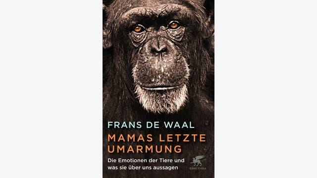 Frans de Waal: Mamas letzte Umarmung