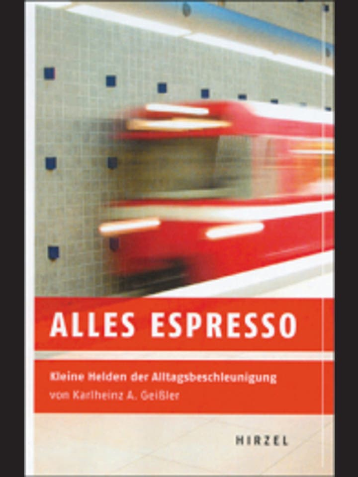 Karlheinz A. Geißler: Alles Espresso