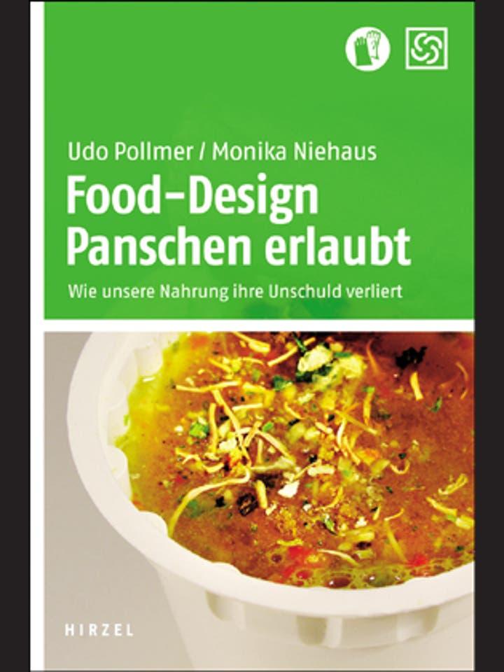 Udo Pollmer, Monika Niehaus: Food-Design. Panschen erlaubt