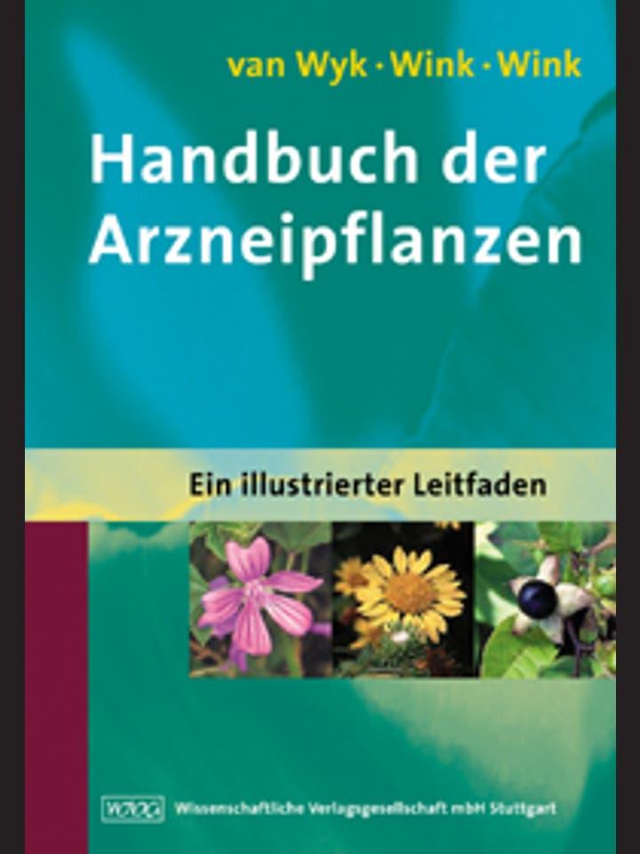 Ben-Erik van Wyk, Coralie Wink, Michael Wink: Handbuch der Arzneipflanzen