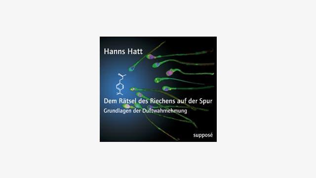 Hanns Hatt: Dem Rätsel des Riechens auf der Spur