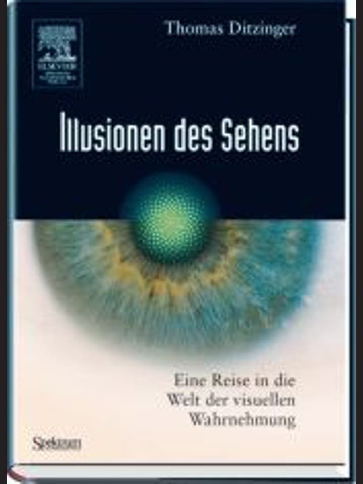 Thomas Ditzinger: Illusionen des Sehens