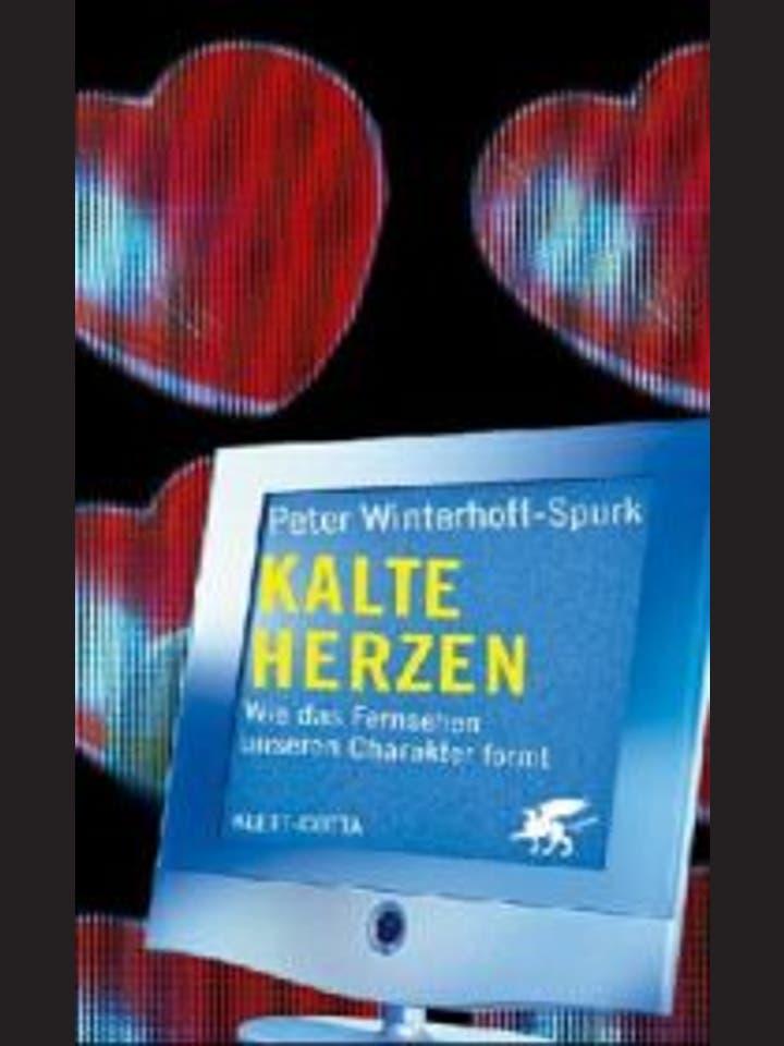 Peter Winterhoff-Spurk: Kalte Herzen