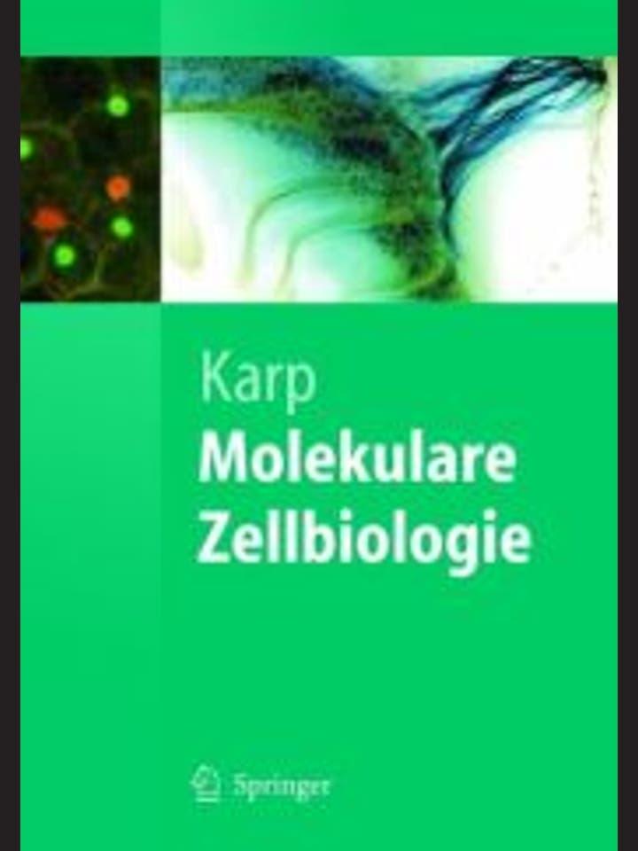 Gerald Karp: Molekulare Zellbiologie