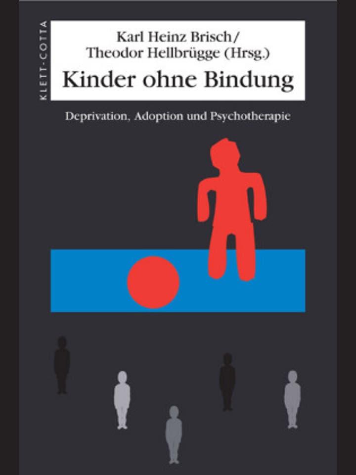 Karl Heinz Brisch, Theodor Hellbrügge (Hrsg.): Kinder ohne Bindung