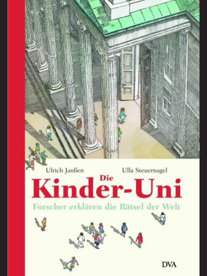 Ulrich Janßen, Ulla Steuernagel: Die Kinder-Uni – Forscher erklären die Rätsel der Welt