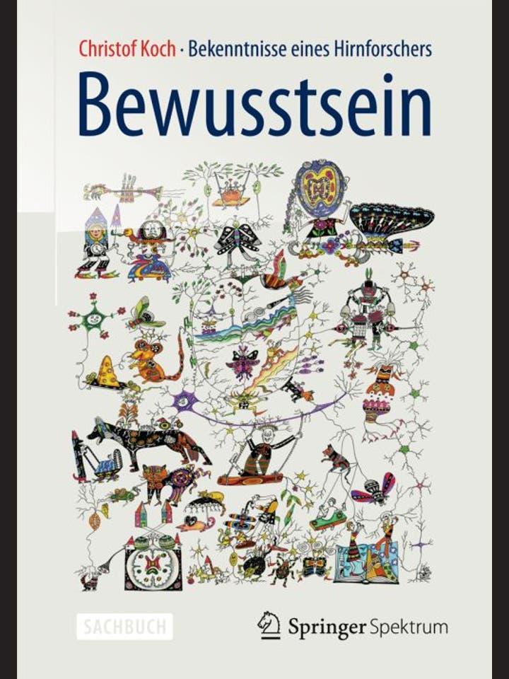 Christof Koch: Bewusstsein