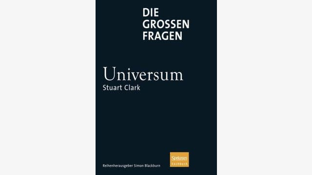 Stuart Clark: Die Großen Fragen – Universum