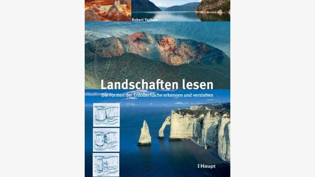 Robert Yarham und David Robinson: Landschaften lesen, Robert Yarham und David Robinson