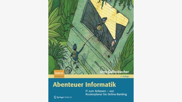 Jens Gallenbacher: Abenteuer Informatik