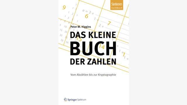 Peter M. Higgins: Das kleine Buch der Zahlen