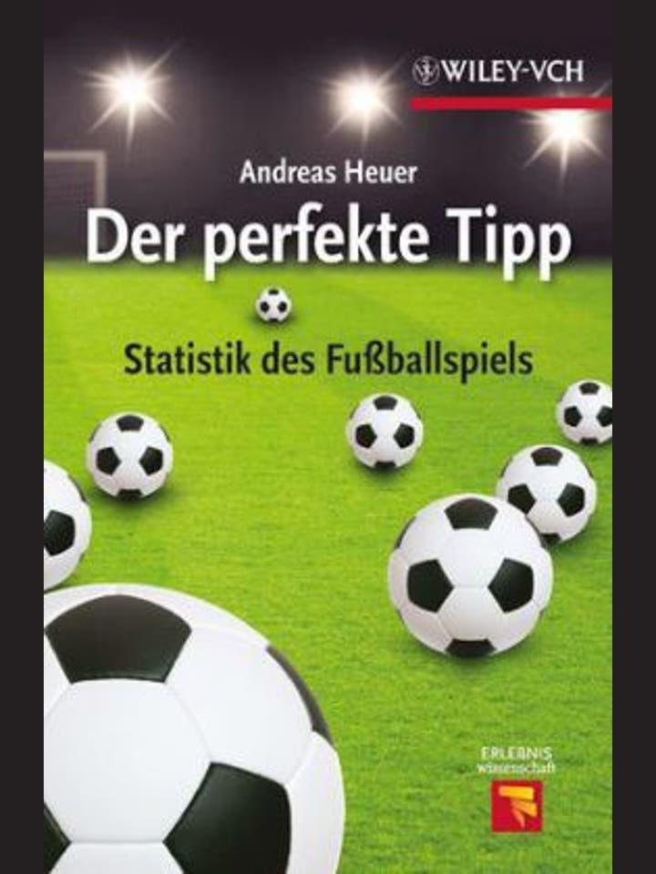Andreas Heuer: Der perfekte Tipp