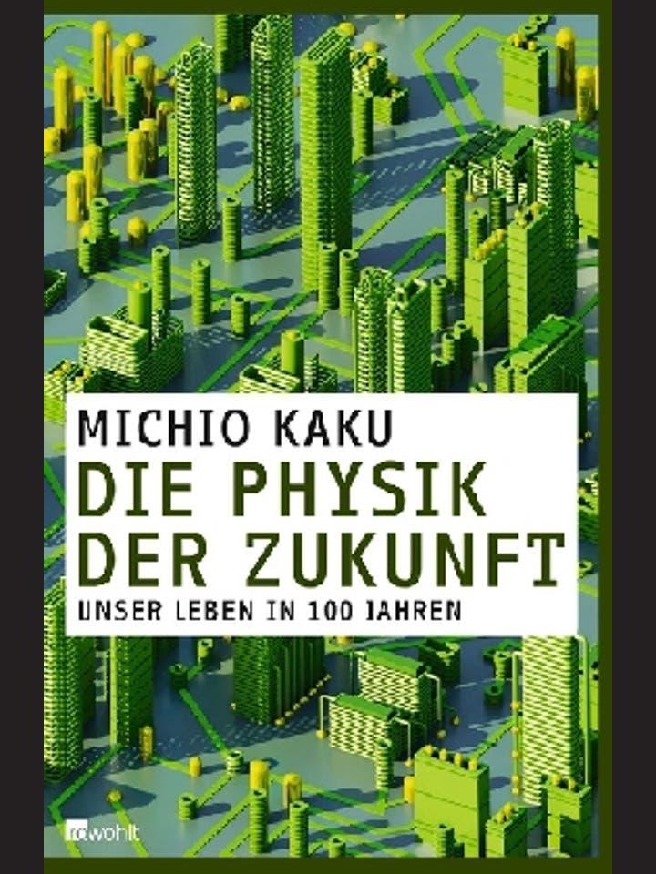 Michio Kaku: Die Physik der Zukunft