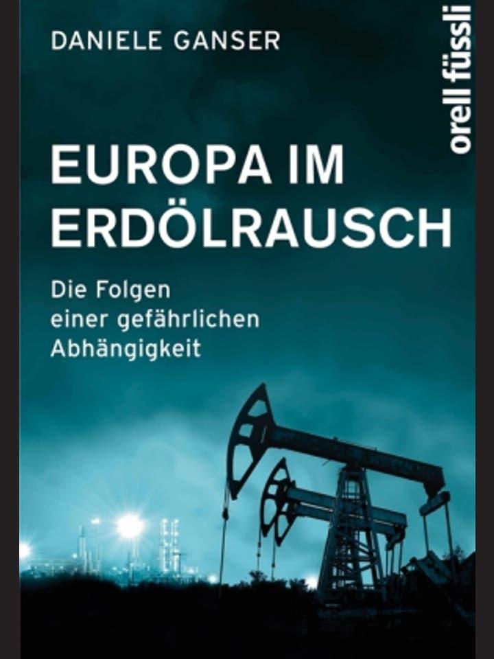 Daniele Ganser: Europa im Erdölrausch
