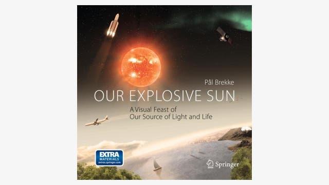 Pål Brekke: Our Explosive Sun