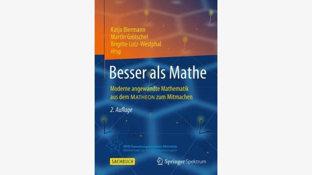 Katja Biermann, Martin Grötschel, Brigitte Lutz-Westphal und Sonja Rörig: Besser als Mathe