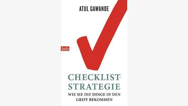 Atul Gawande: Checklist-Strategie