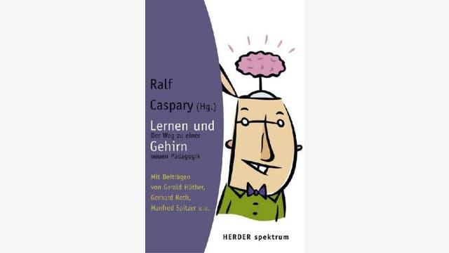 Ralf Caspary (Hrsg.): Lernen und Gehirn
