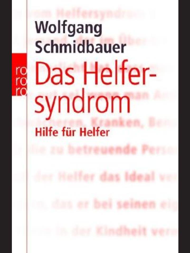 Wolfgang  Schmidbauer: Das Helfersyndrom