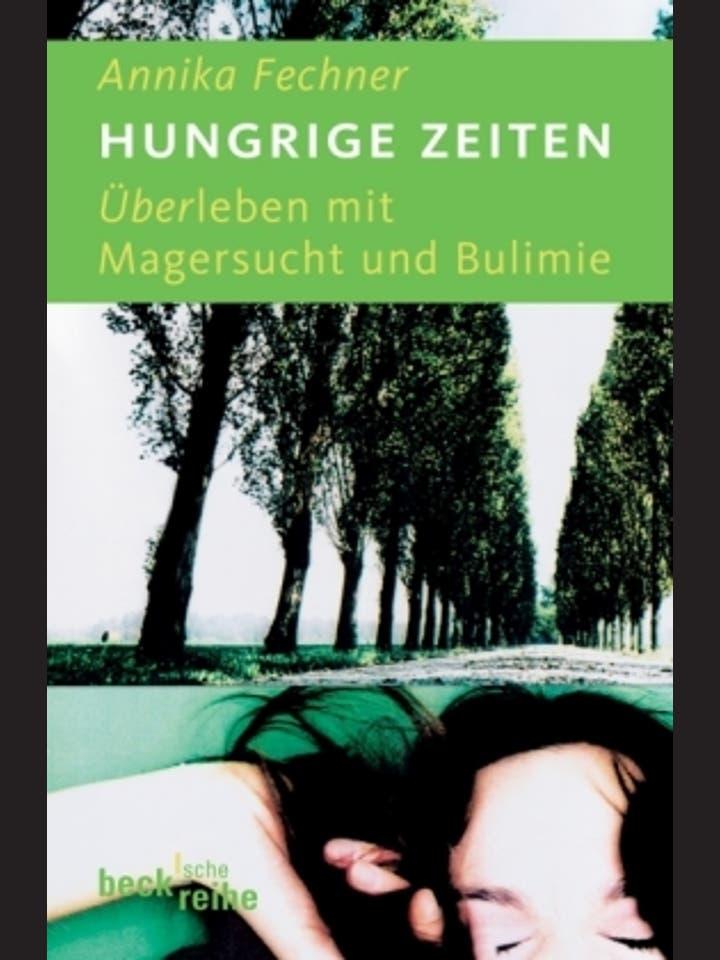 Annika Fechner: Hungrige Zeiten
