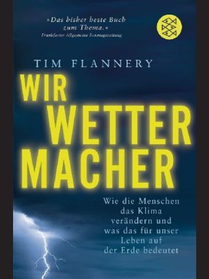 Tim Flannery: Wir Wettermacher