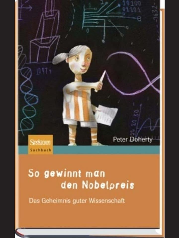 Peter Doherty: So gewinnt man den Nobelpreis.