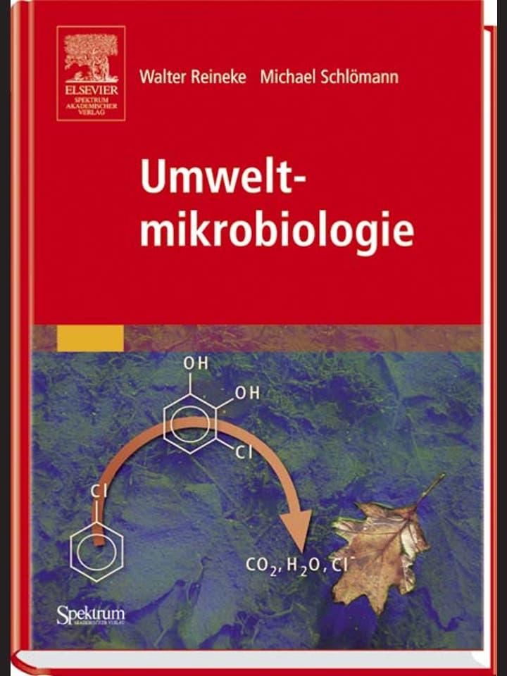 Walter Reineke und Michael  Schlömann: Umweltmikrobiologie