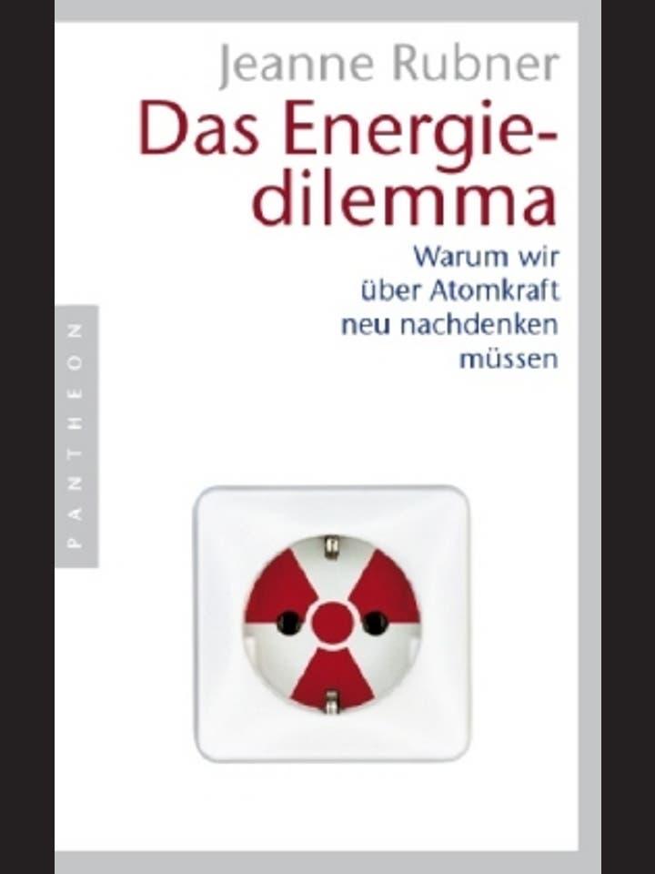 Jeanne Rubner: Das Energiedilemma