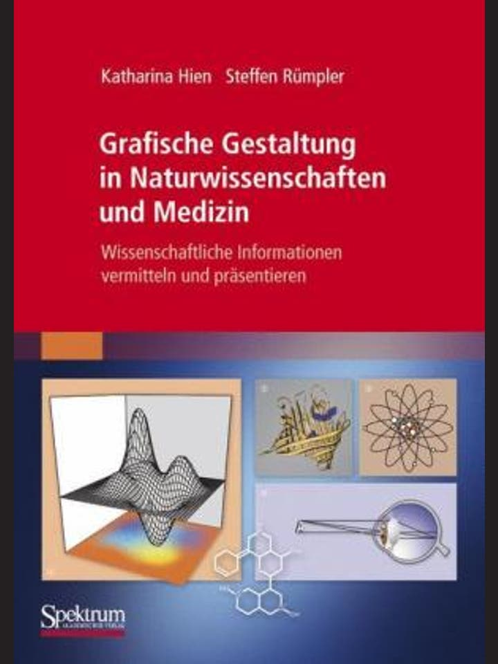 Katharina Hien und Steffen  Rümpler: Grafische Gestaltung in Naturwissenschaften  und Medizin