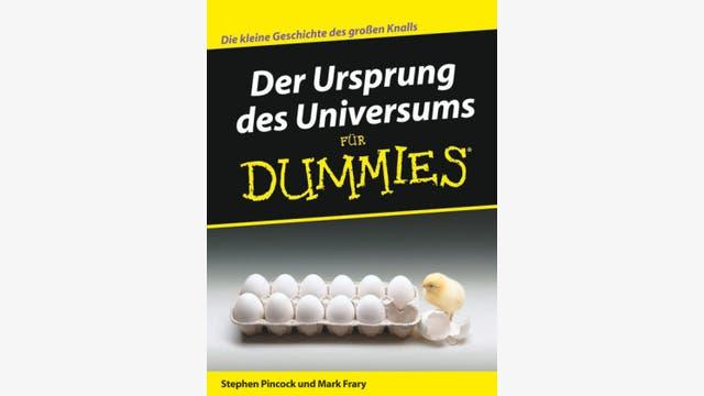 Stephen Pincock, Mark Frary: Der Ursprung des Universums für Dummies
