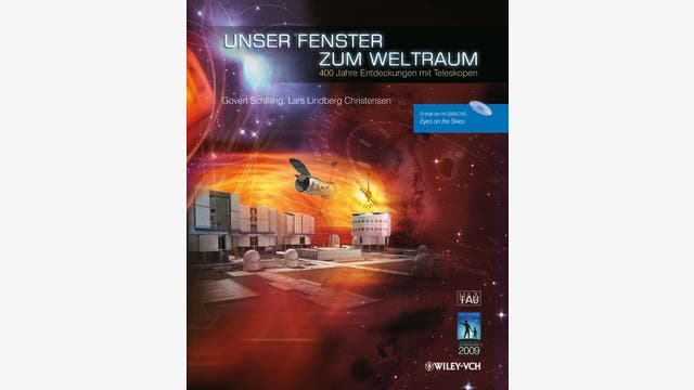 Govert Schilling, Lars Lindberg Christensen: Unser Fenster zum Weltraum