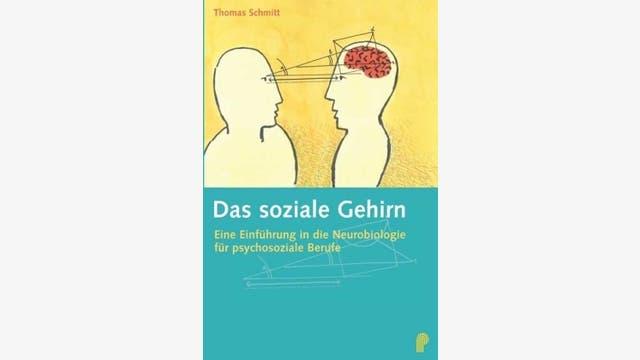 Thomas Schmitt: Das soziale Gehirn