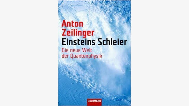 Anton Zeilinger: Einsteins Schleier