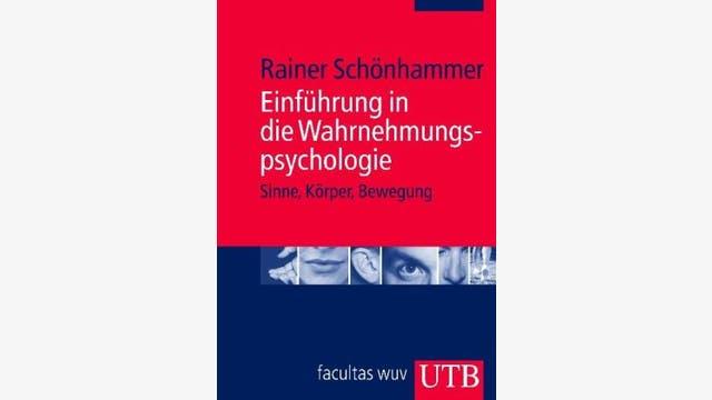 Rainer Schönhammer: Einführung in die Wahrnehmungspsychologie