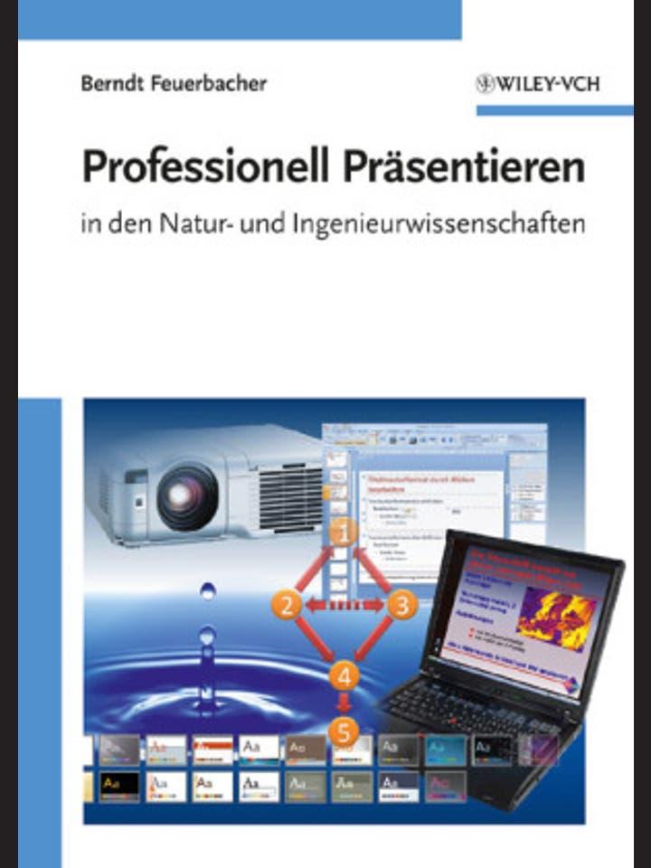 Berndt Feuerbacher: Professionell Präsentieren