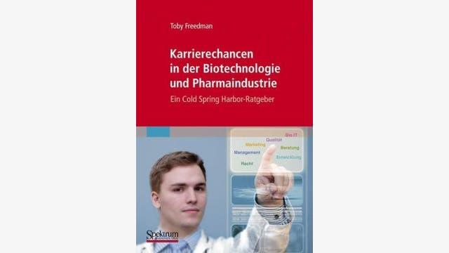Toby Freedman: Karrierechancen in der  Biotechnologie und  Pharmaindustrie