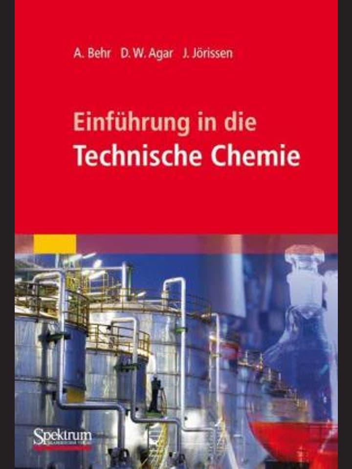 Arno Behr et al.: Einführung in die Technische  Chemie