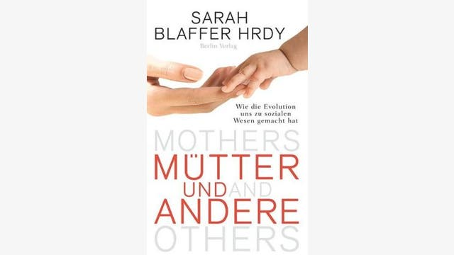 Sarah Blaffer Hrdy: Mütter und Andere