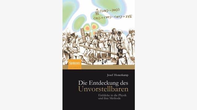 Josef Honerkamp: Die Entdeckung des Unvorstellbaren