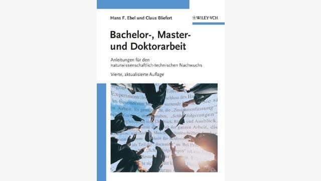 Hans Friedrich Ebel   und Claus Bliefert: Bachelor-, Master- und Doktorarbeit
