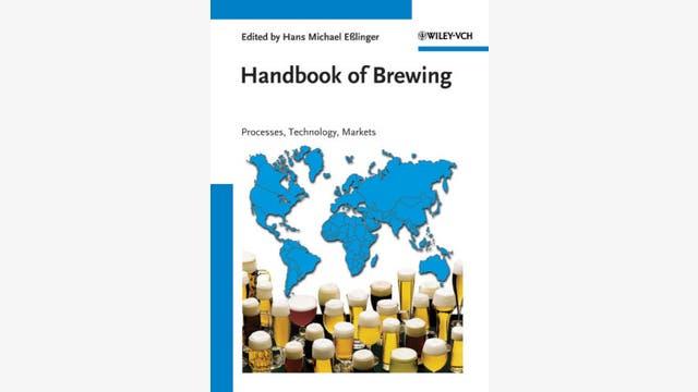 Hans Michael Eßlinger: Handbook of Brewing