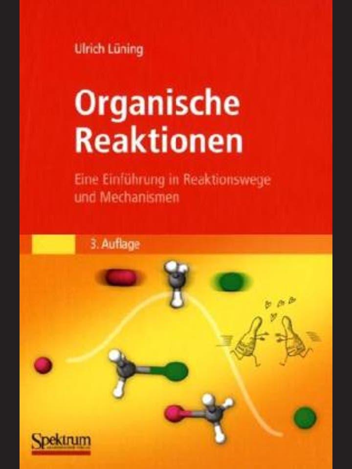 Ulrich Lüning: Organische Reaktionen